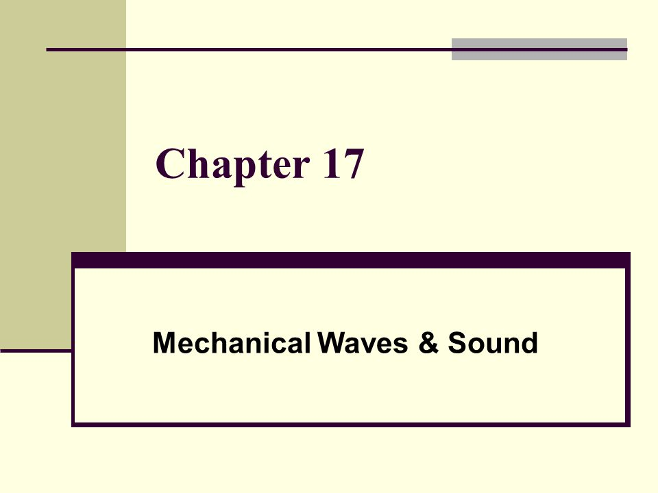 Mechanical Waves & Sound