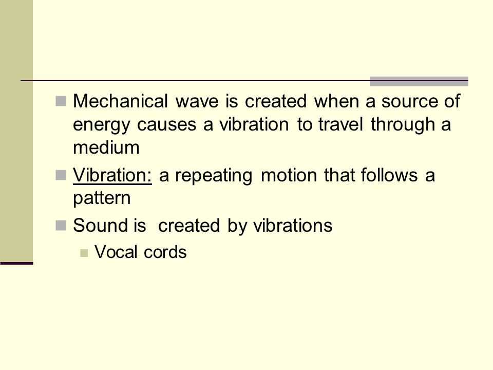 Vibration: a repeating motion that follows a pattern