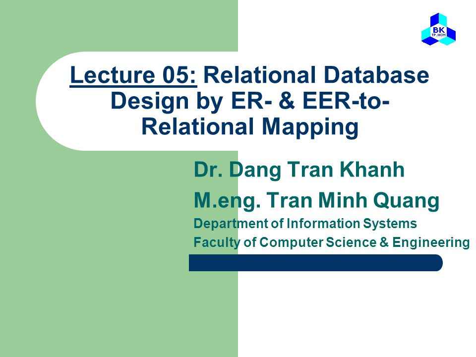Lecture 05: Relational Database Design by ER- & EER-to-Relational Mapping