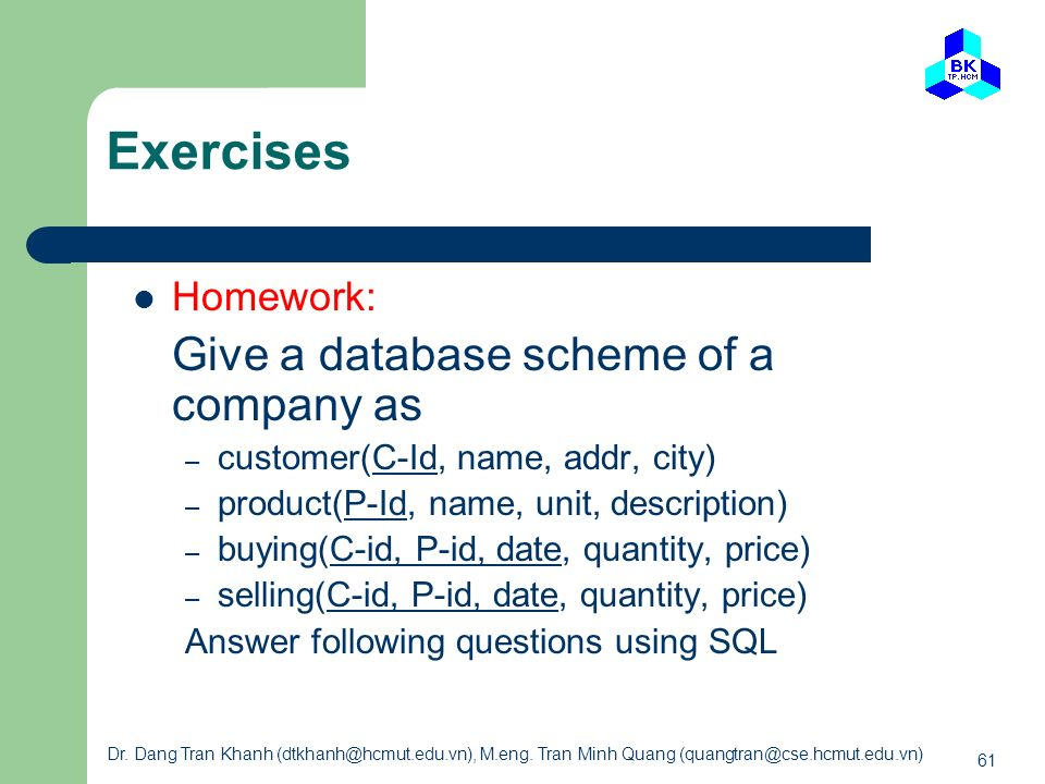 Exercises Give a database scheme of a company as Homework: