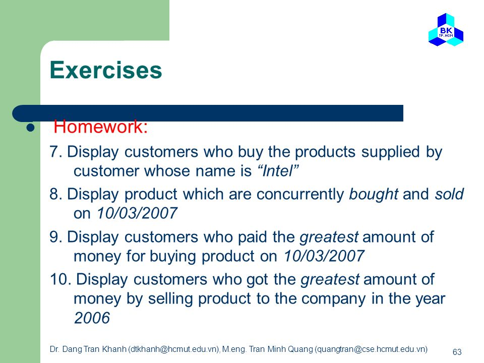 Exercises Homework: 7. Display customers who buy the products supplied by customer whose name is Intel