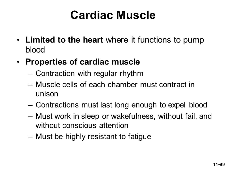 Cardiac Muscle Limited to the heart where it functions to pump blood