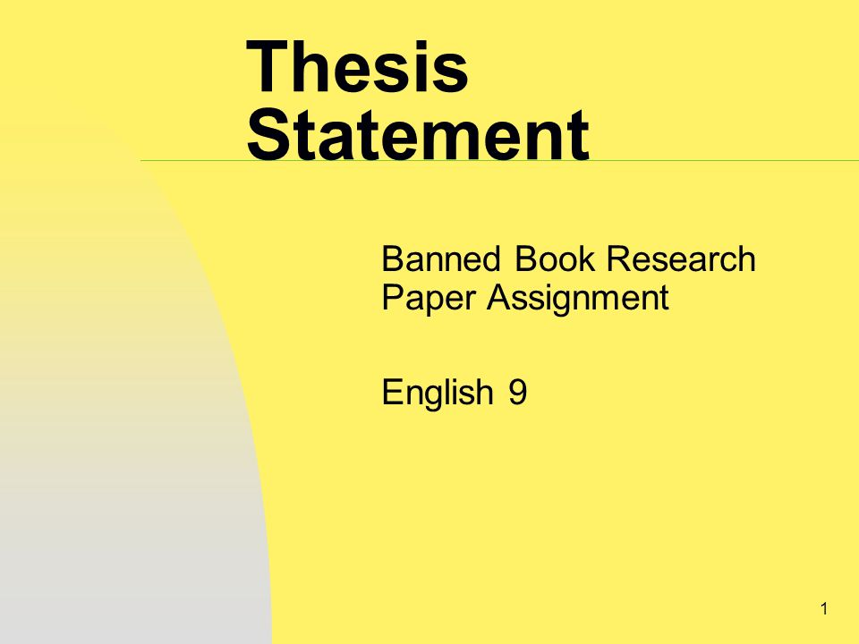 thesis statements on banned books Download thesis statement on ban on smoking-why smoking should be banned in our database or order an original thesis paper that will be written by one of our staff writers and delivered according to the deadline.
