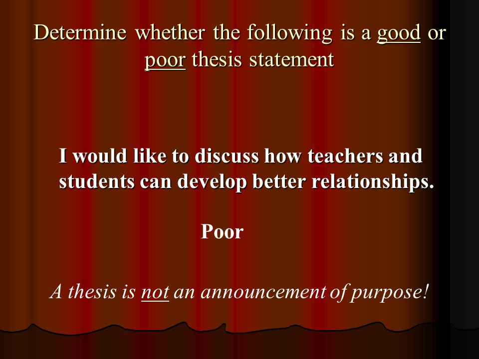Determine whether the following is a good or poor thesis statement
