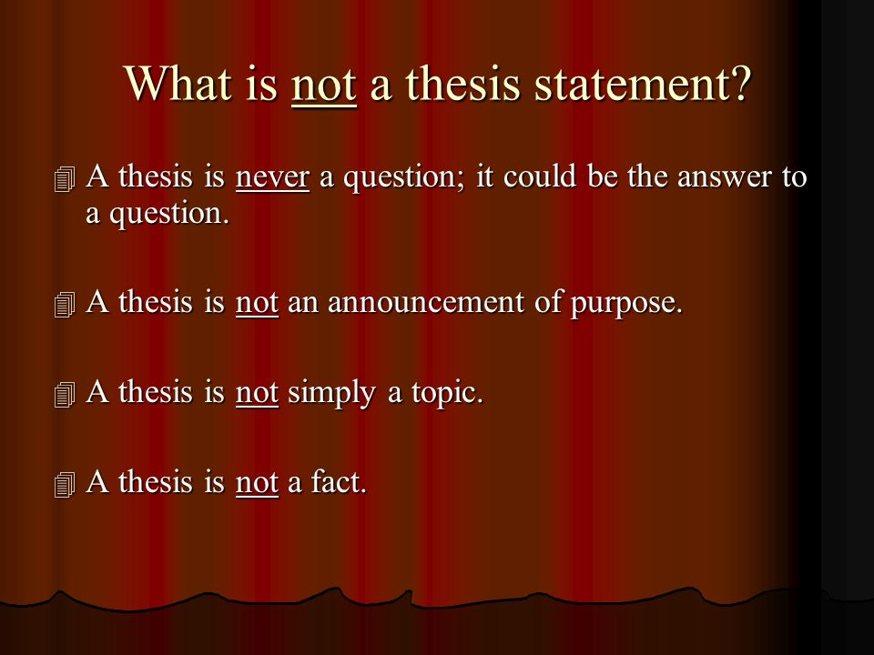 What is not a thesis statement