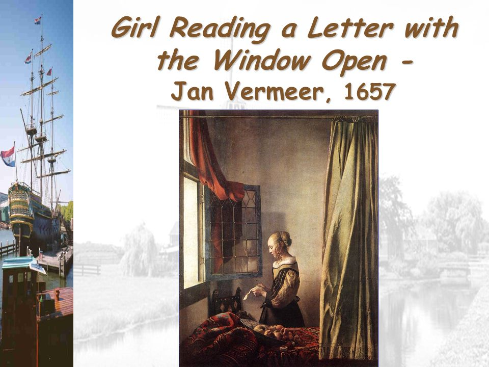 girl reading a letter at an open window the quot golden age quot 1580s s the quot golden age 21954 | Girl Reading a Letter with the Window Open Jan Vermeer%2C 1657