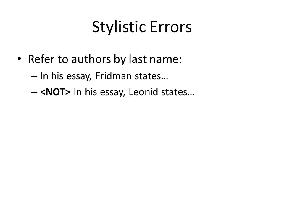 Stylistic Errors Refer to authors by last name: