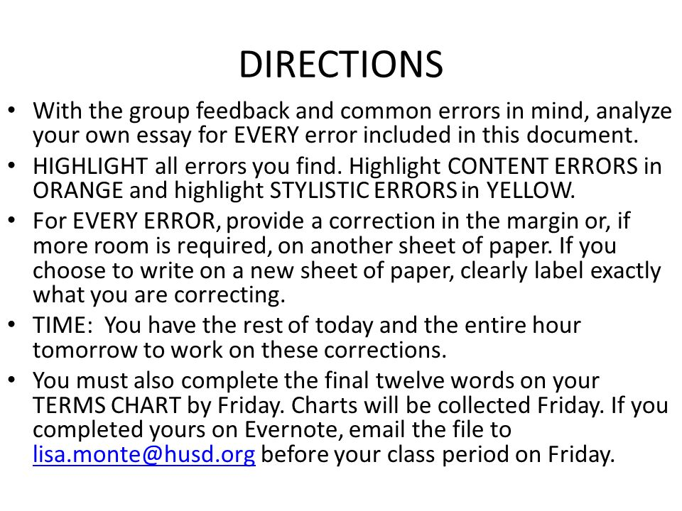 DIRECTIONS With the group feedback and common errors in mind, analyze your own essay for EVERY error included in this document.
