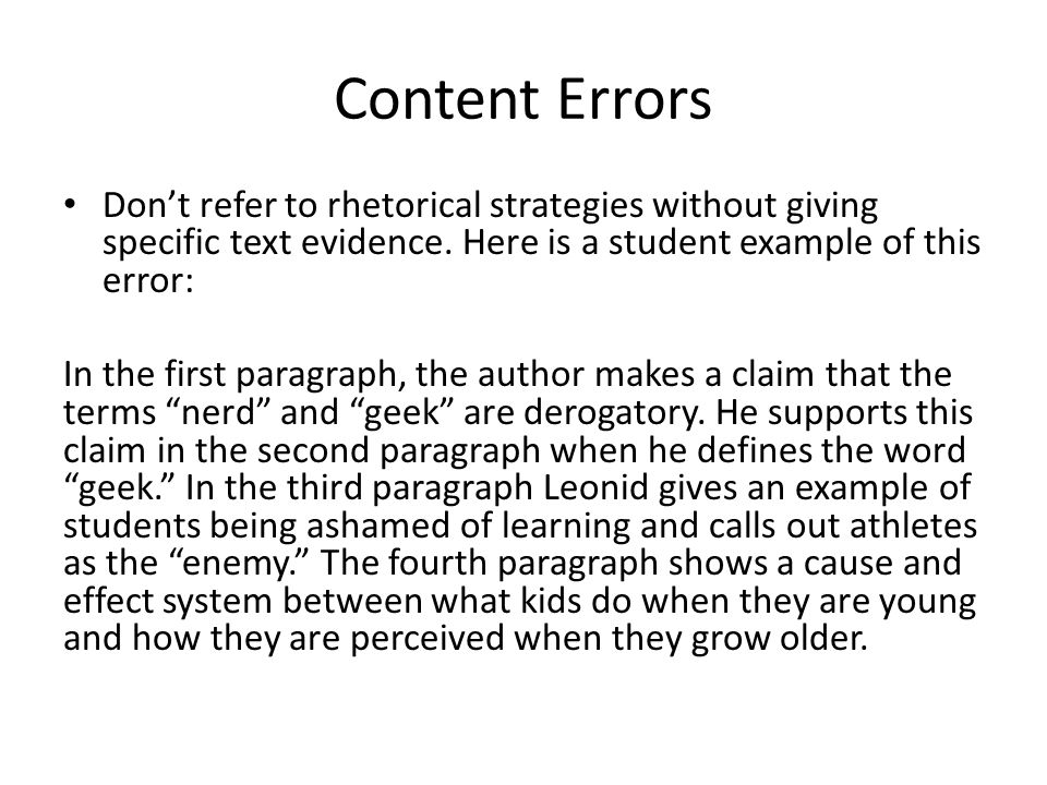 Content Errors Don't refer to rhetorical strategies without giving specific text evidence. Here is a student example of this error: