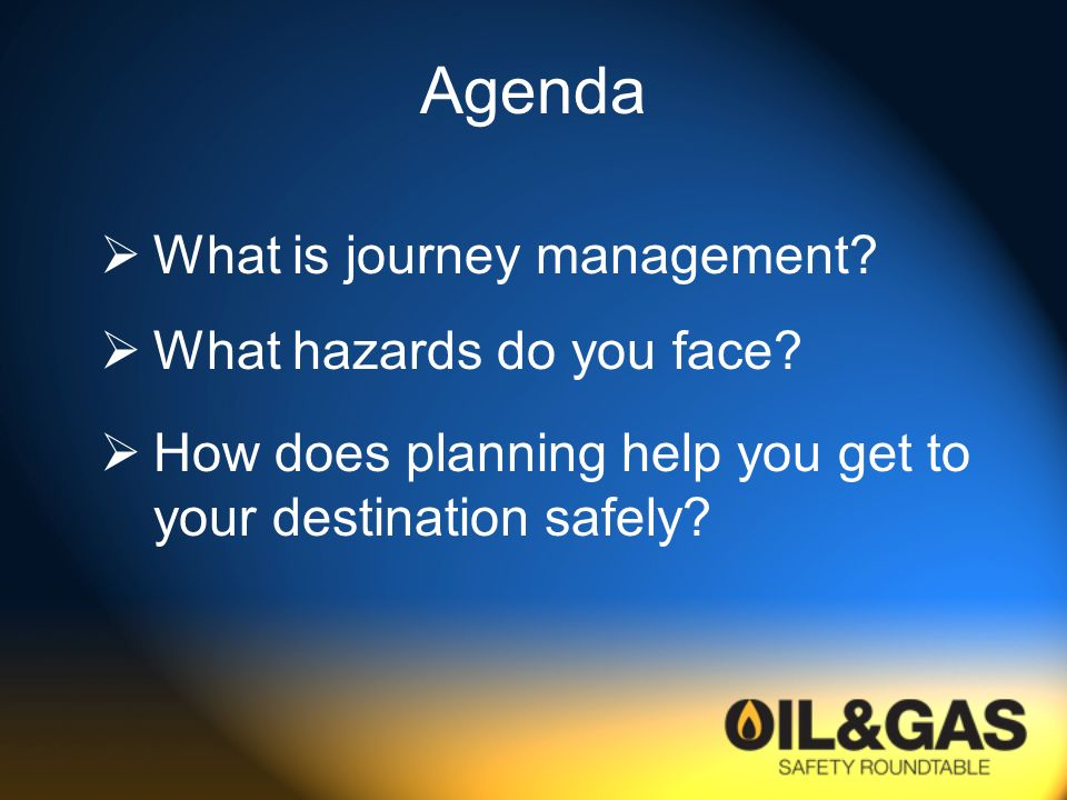 Agenda What is journey management What hazards do you face
