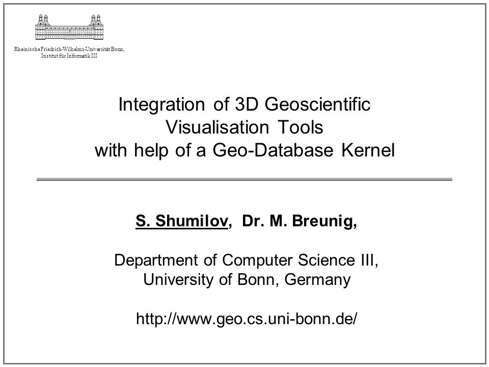Integration of 3D Geoscientific Visualisation Tools with help of a Geo-Database Kernel