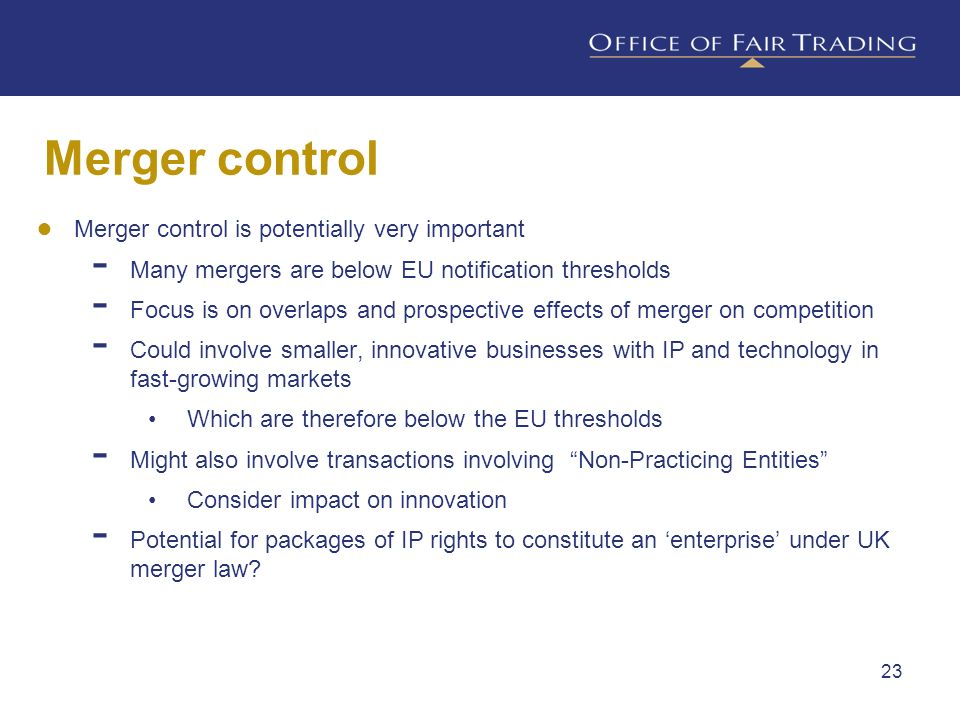 Merger control Merger control is potentially very important