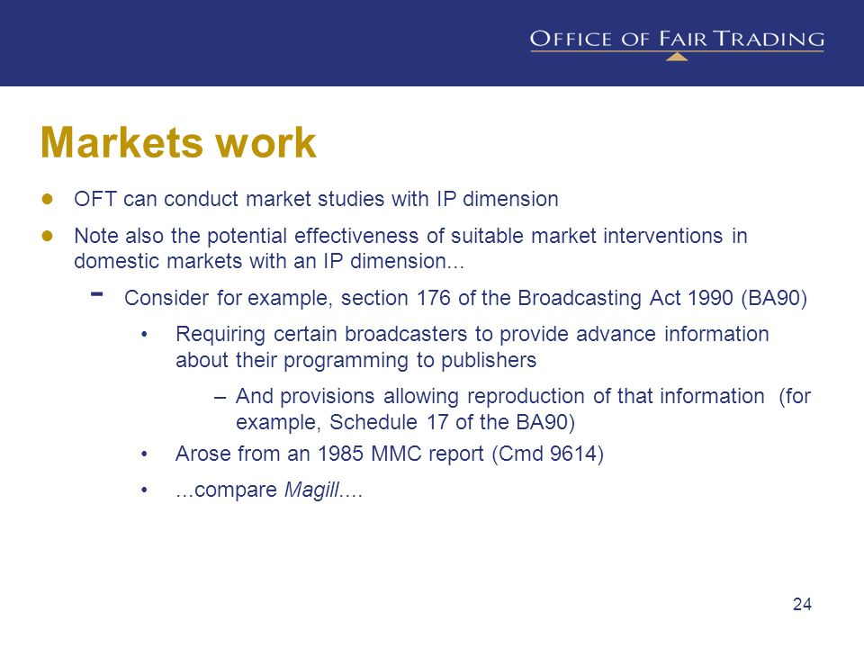 Markets work OFT can conduct market studies with IP dimension