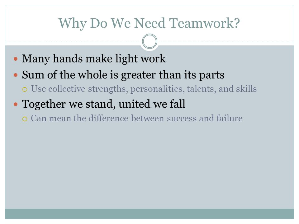 Why Do We Need Teamwork Many hands make light work