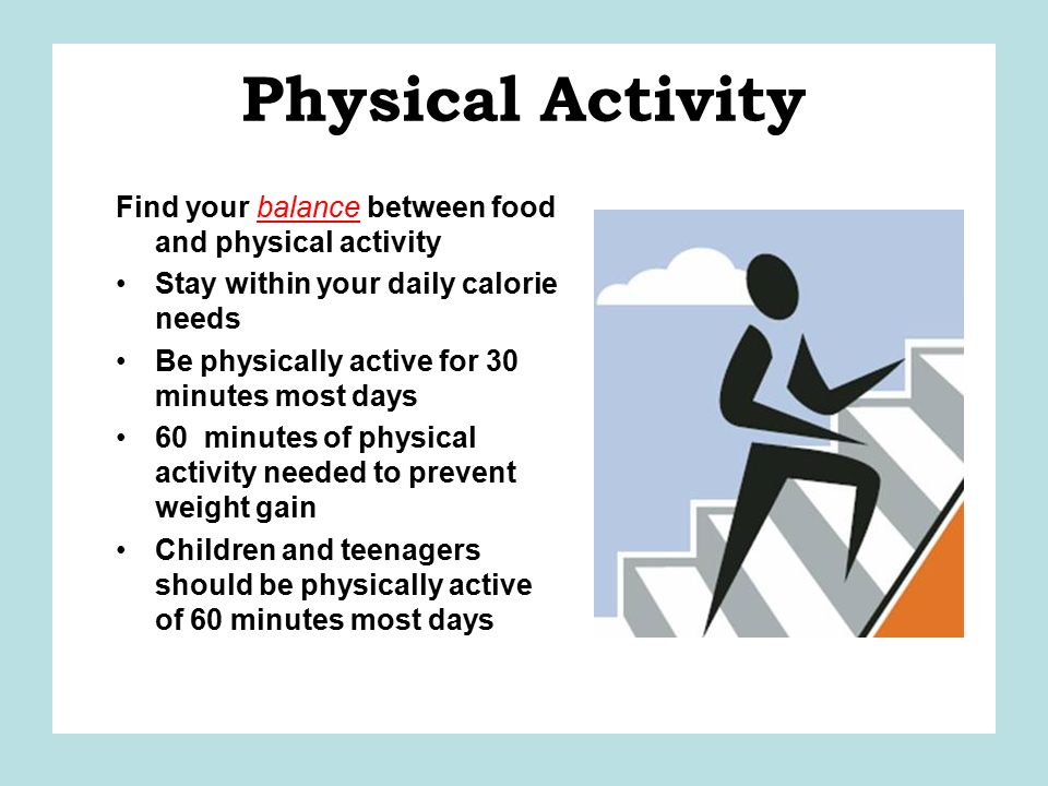 Physical Activity Find your balance between food and physical activity