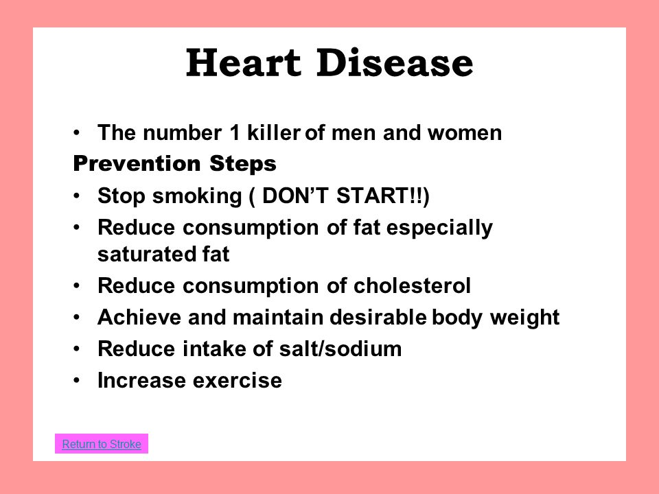 Heart Disease The number 1 killer of men and women Prevention Steps