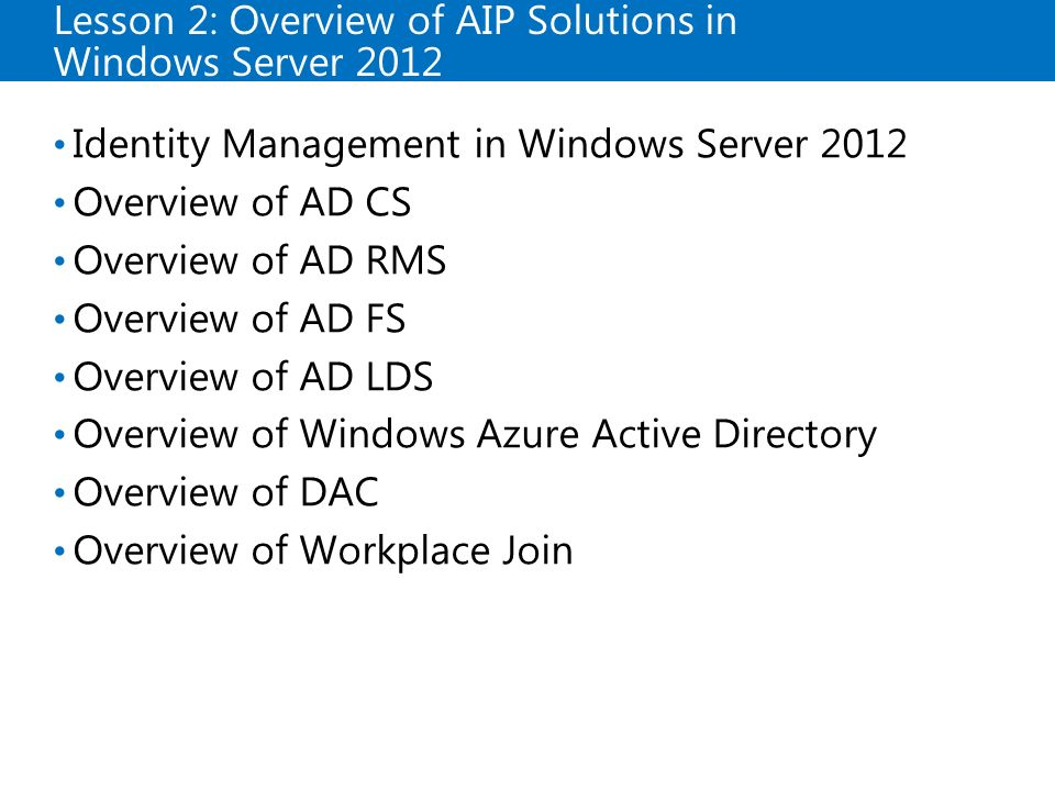 Lesson 2: Overview of AIP Solutions in Windows Server 2012