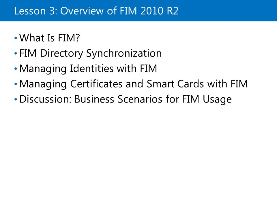 Lesson 3 Overview Of Fim 2010 R2