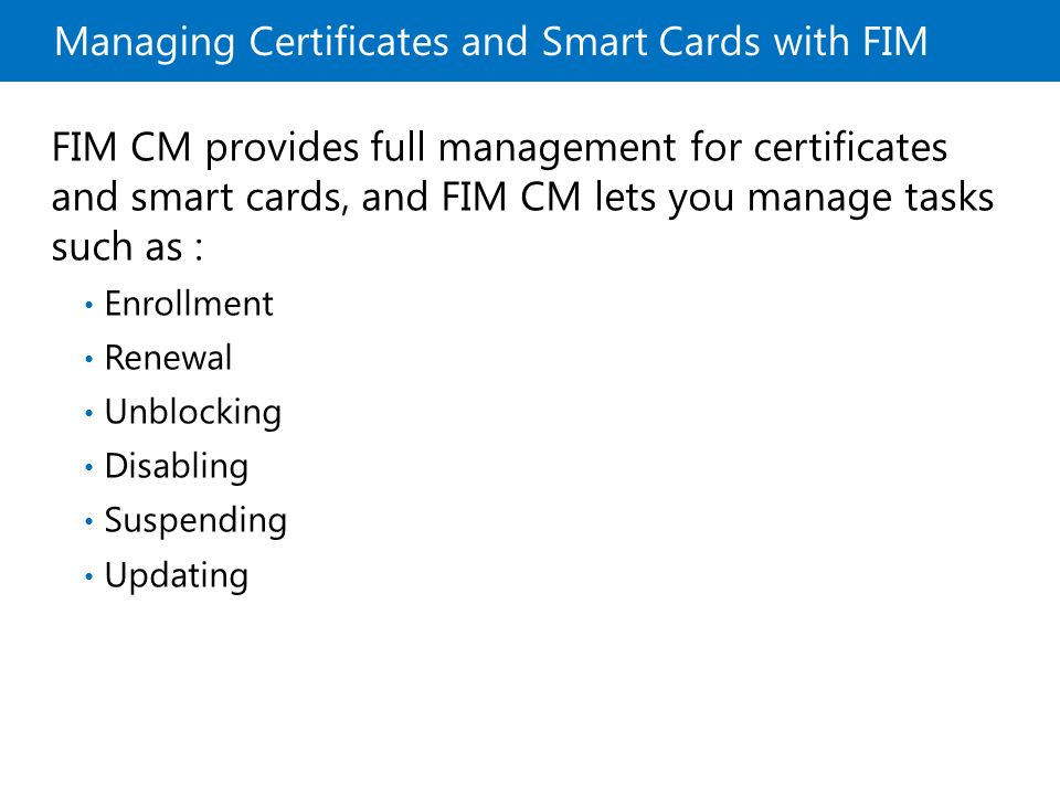 Managing Certificates and Smart Cards with FIM