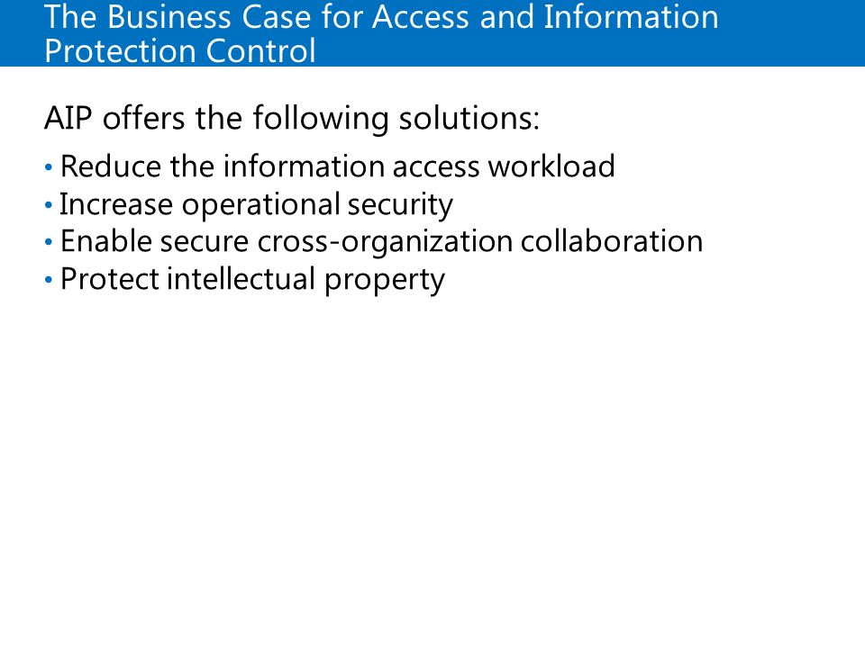 The Business Case for Access and Information Protection Control