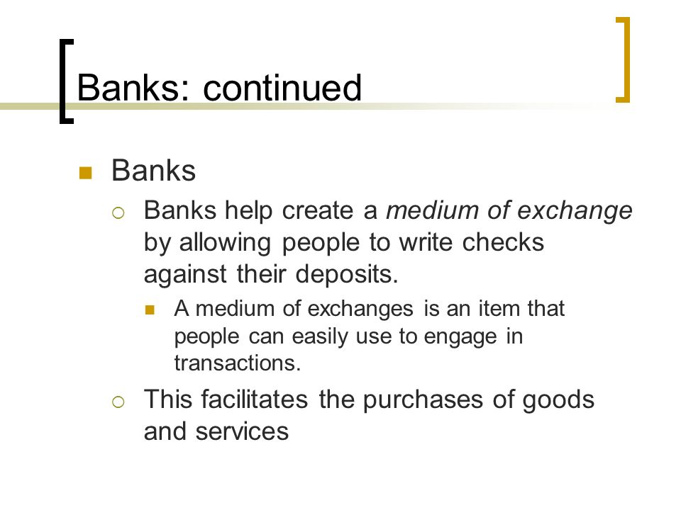 Banks: continued Banks