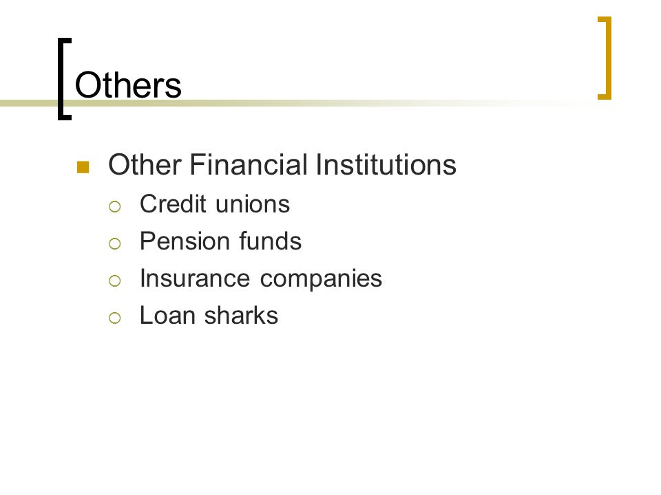 Others Other Financial Institutions Credit unions Pension funds