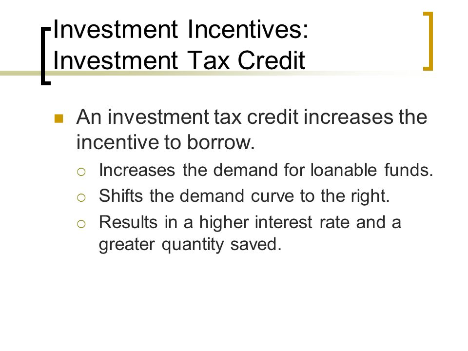 Investment Incentives: Investment Tax Credit