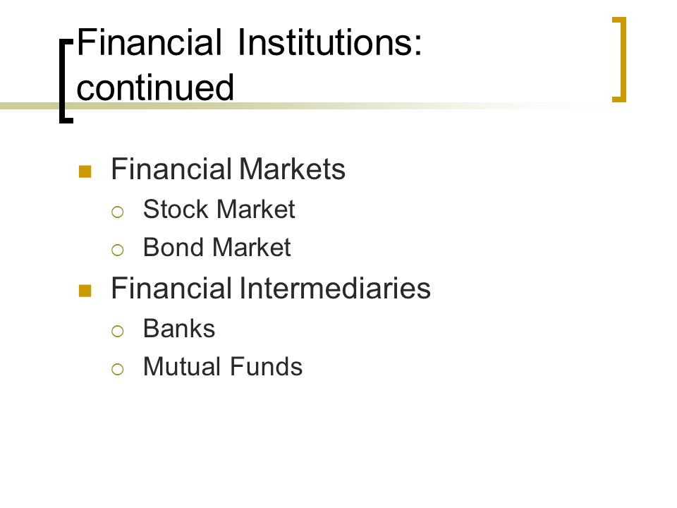 Financial Institutions: continued