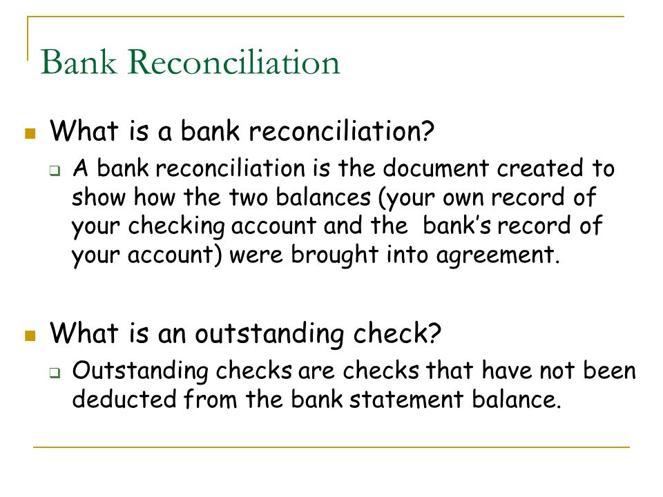 Bank Reconciliation What is a bank reconciliation