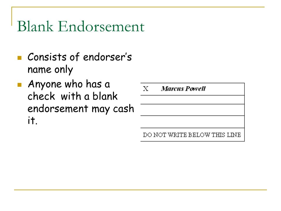 Blank Endorsement Consists of endorser's name only