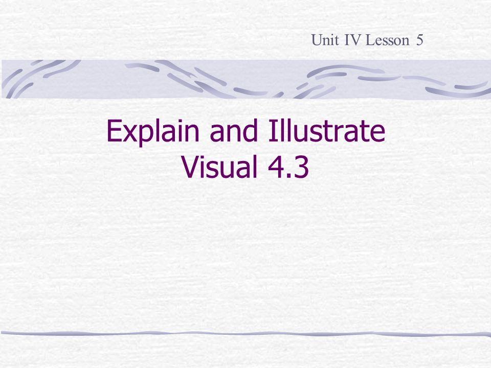 Explain and Illustrate Visual 4.3