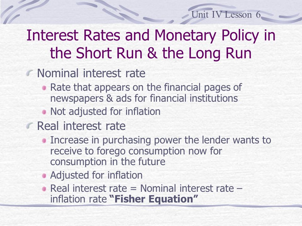 Interest Rates and Monetary Policy in the Short Run & the Long Run