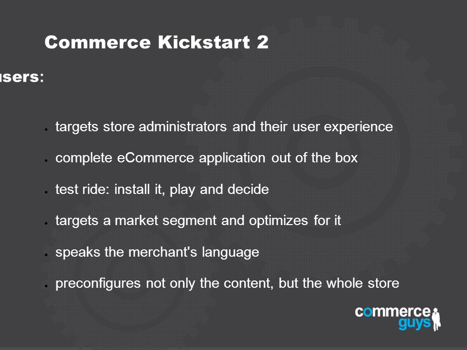 Commerce Kickstart 2 - shifts priority to end users: