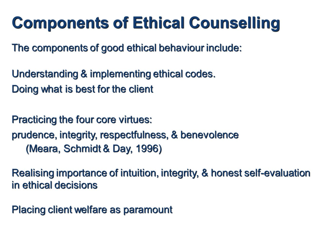 counselling skills within ethical framework Multicultural framework for using counselling skills in social work practice key concepts key theorists and  race is given primary focus in relation to culture within the examples in this  multicultural framework for using counselling skills3 land, living environments and habitual practices in this respect 'culture' as a.