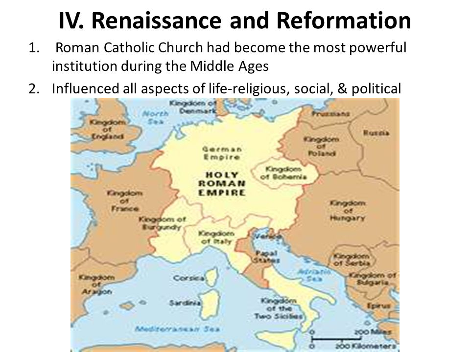 IV. Renaissance and Reformation