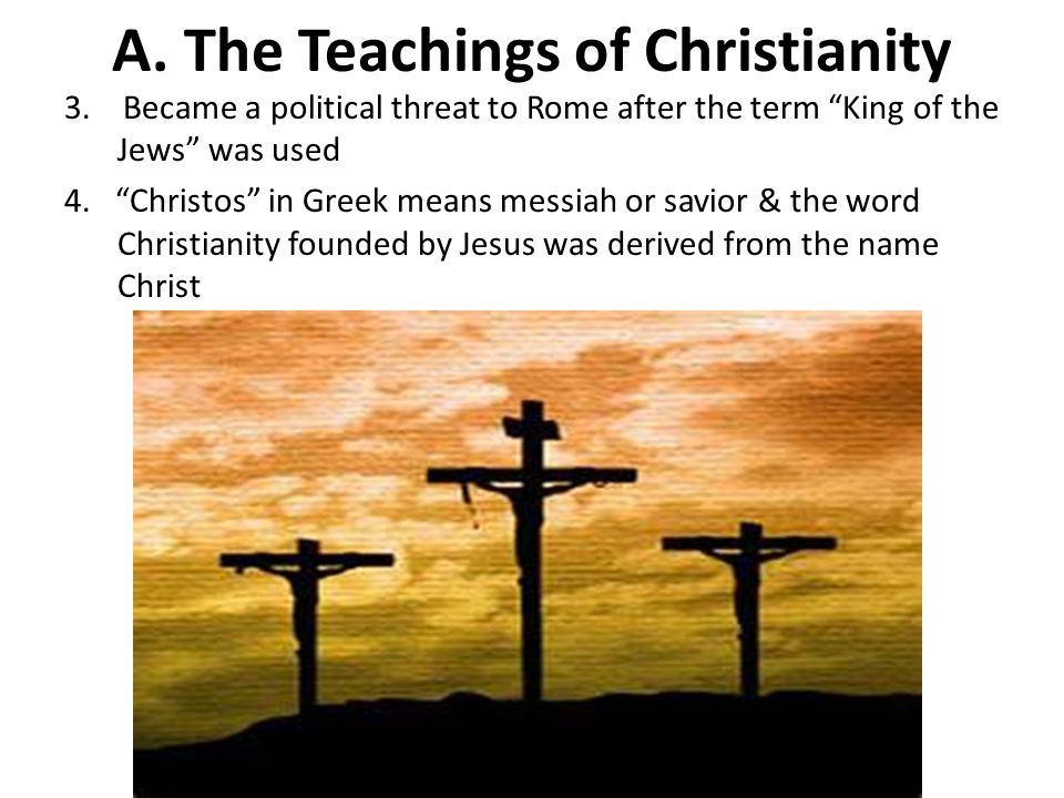 A. The Teachings of Christianity
