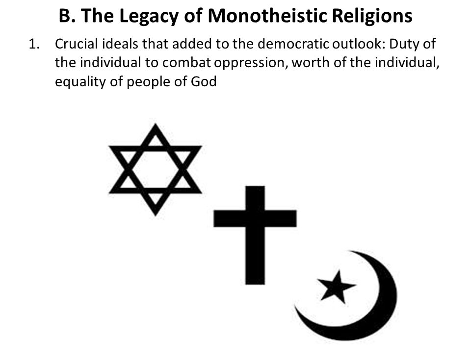 B. The Legacy of Monotheistic Religions