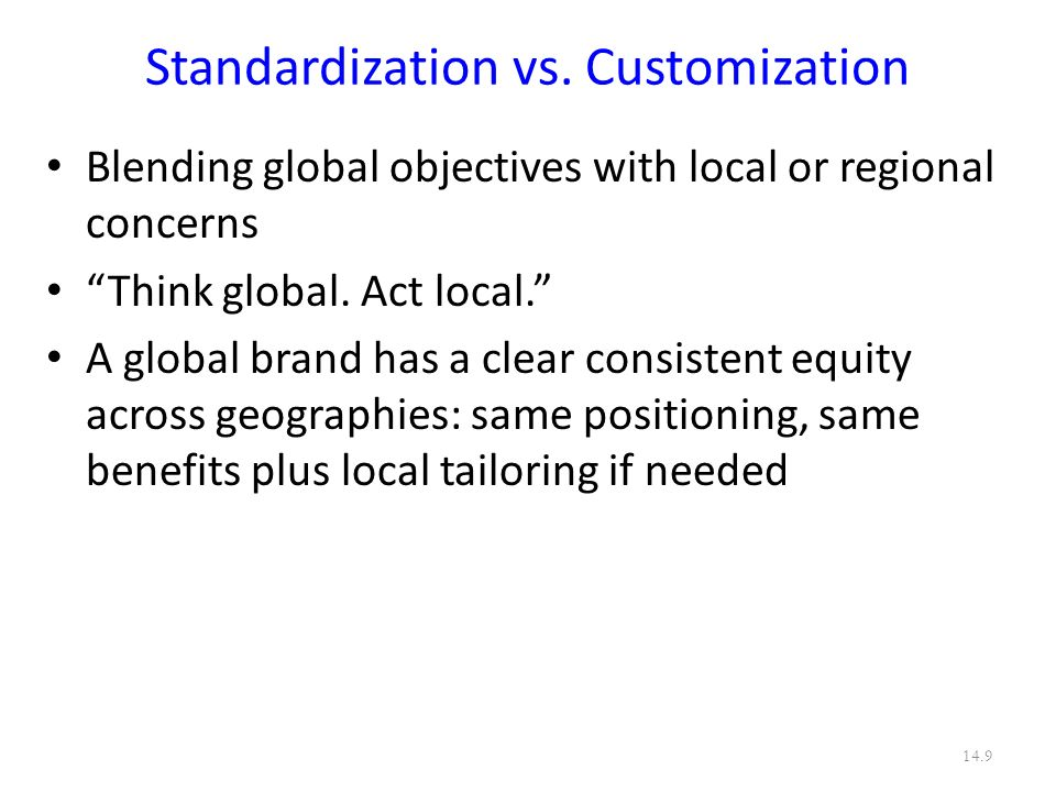 Standardization vs. Customization