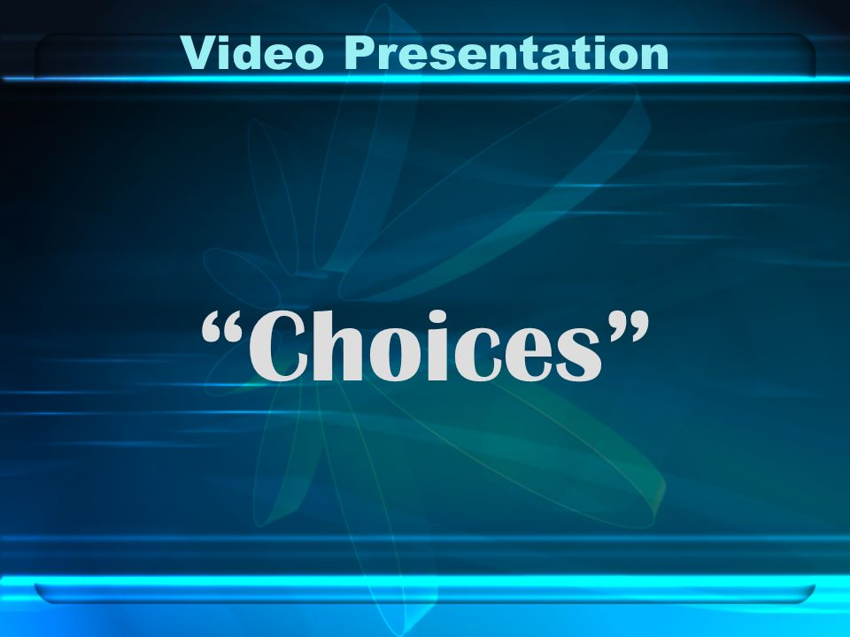 Video Presentation Choices