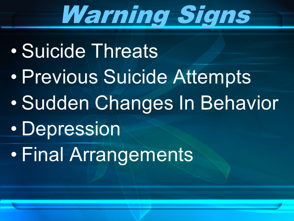 Warning Signs Suicide Threats Previous Suicide Attempts