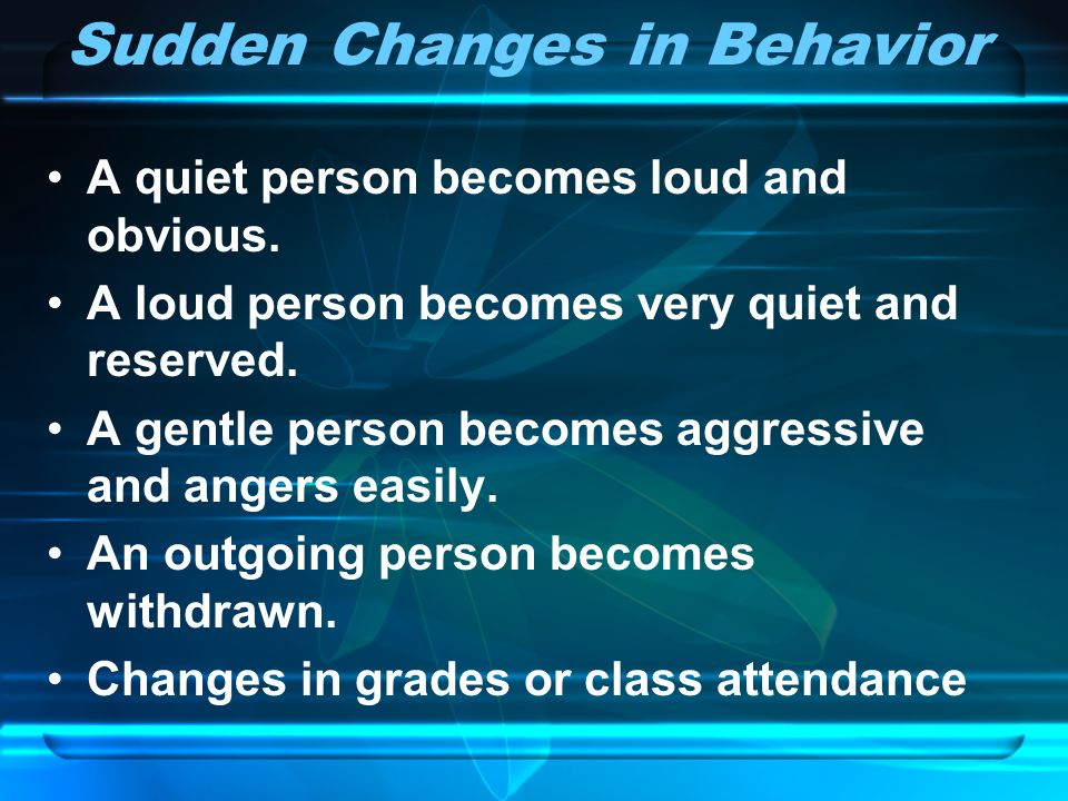 Sudden Changes in Behavior