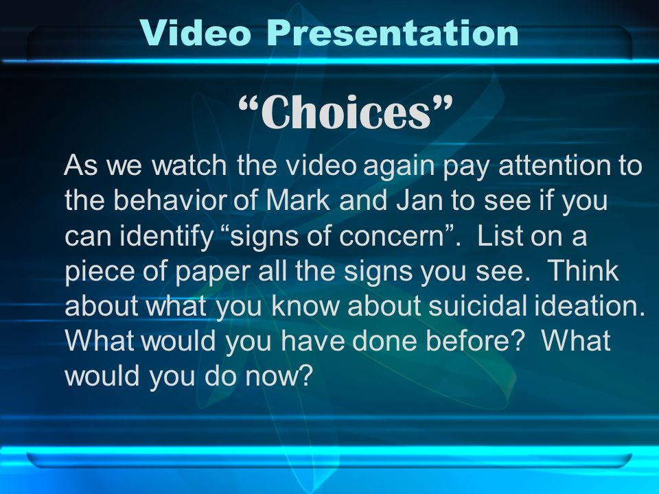 Choices Video Presentation