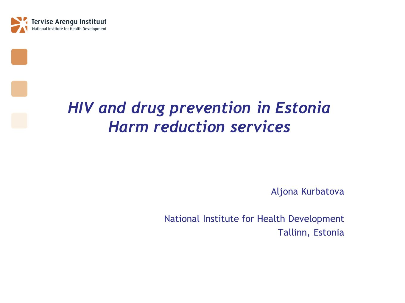 HIV and drug prevention in Estonia Harm reduction services