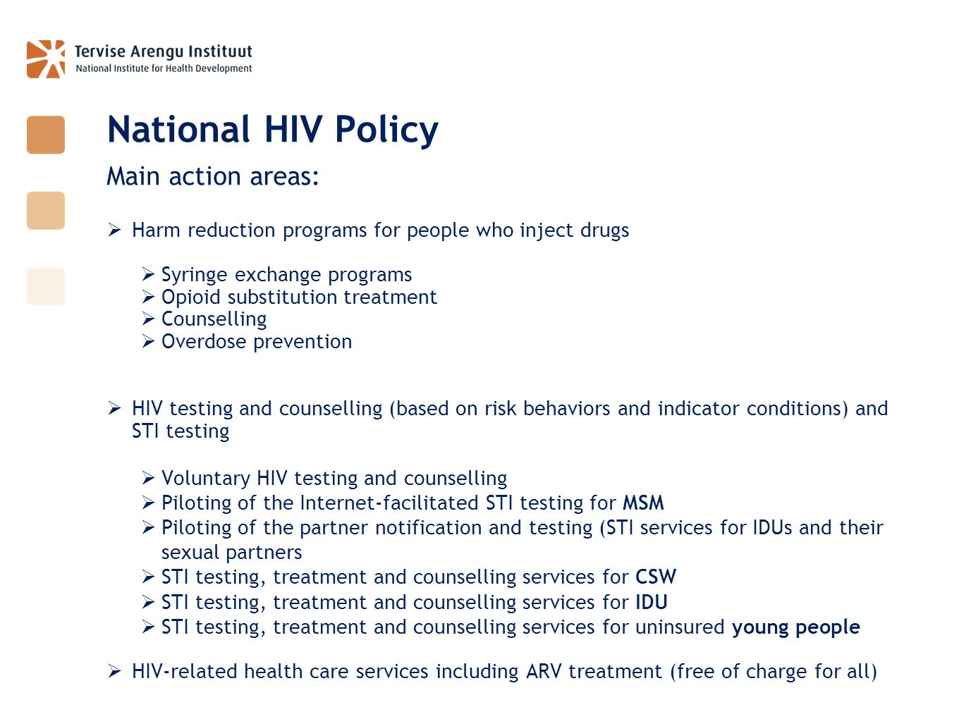 National HIV Policy Main action areas: