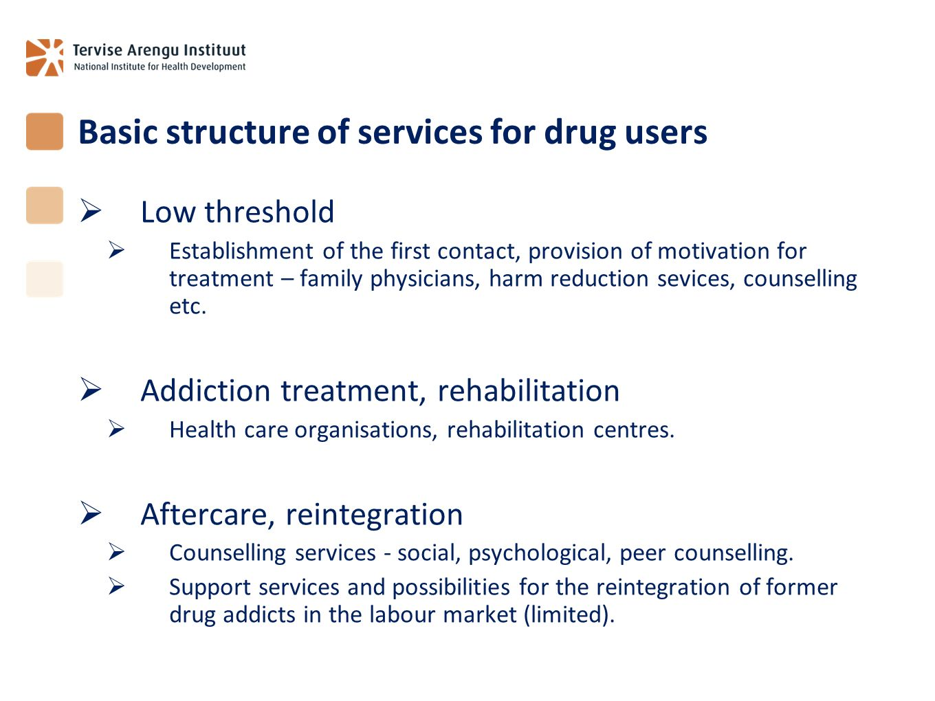 Basic structure of services for drug users
