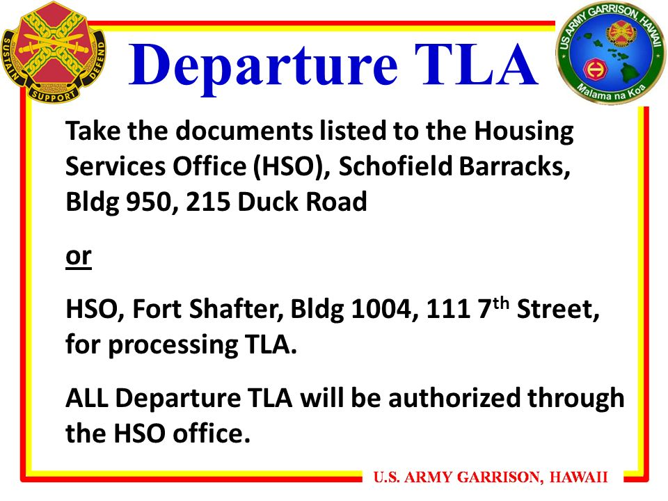 Departure TLA Take The Documents Listed To The Housing Services Office  (HSO), Schofield