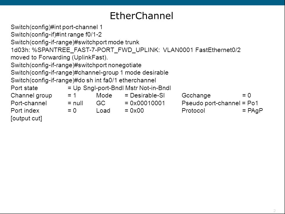 EtherChannel Switch(config)#int port-channel 1