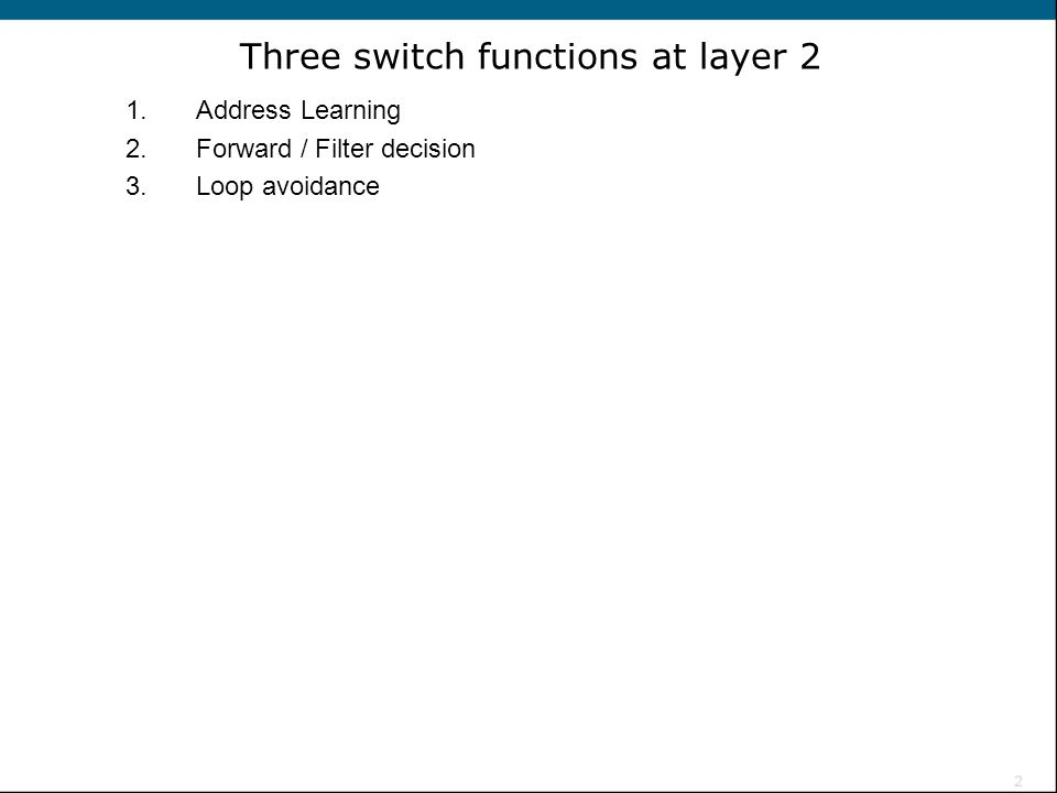 Three switch functions at layer 2