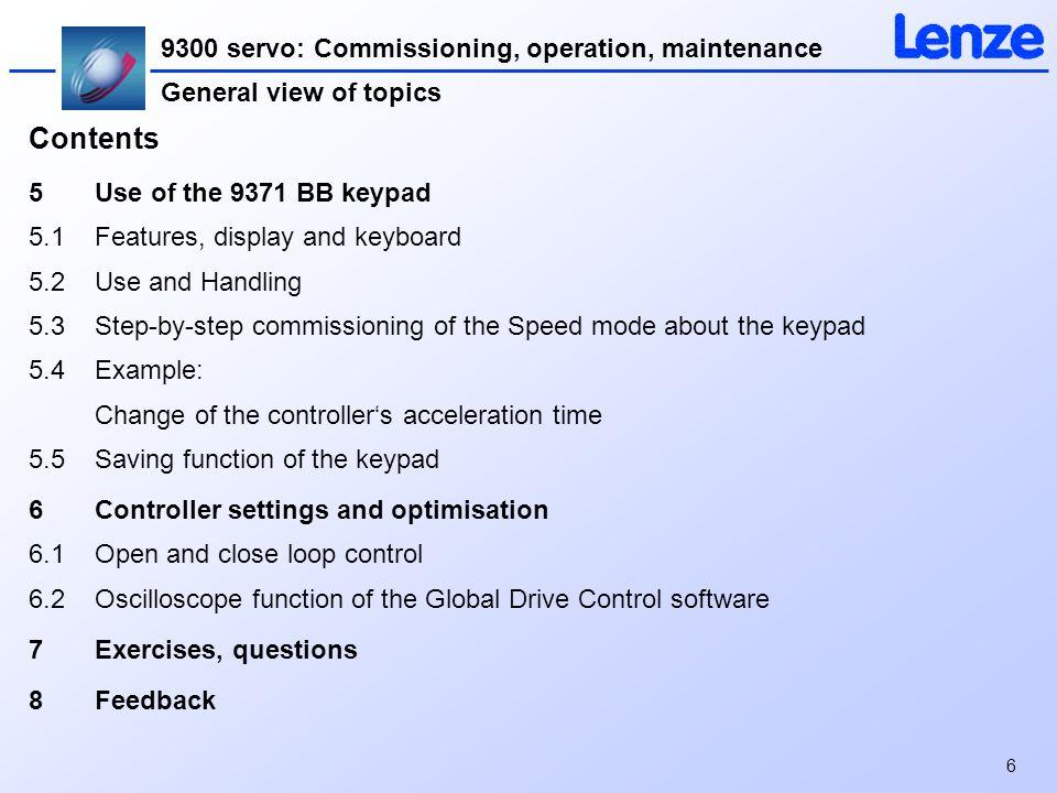 Global Drive Welcome to the - Customer seminar Servo inverter 9300
