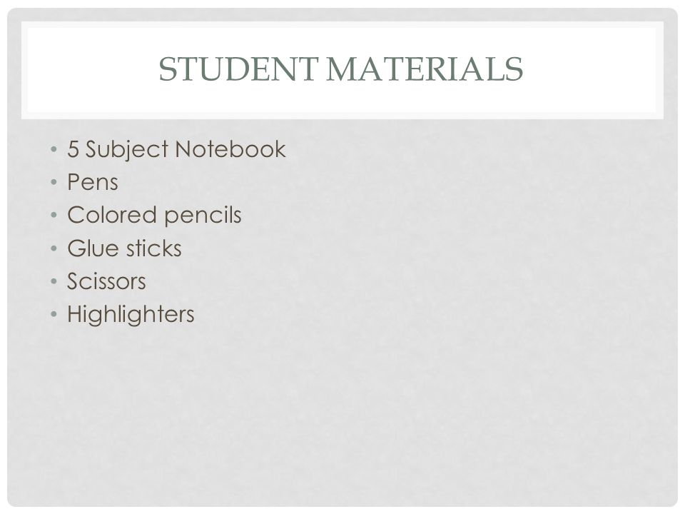 Student Materials 5 Subject Notebook Pens Colored pencils Glue sticks